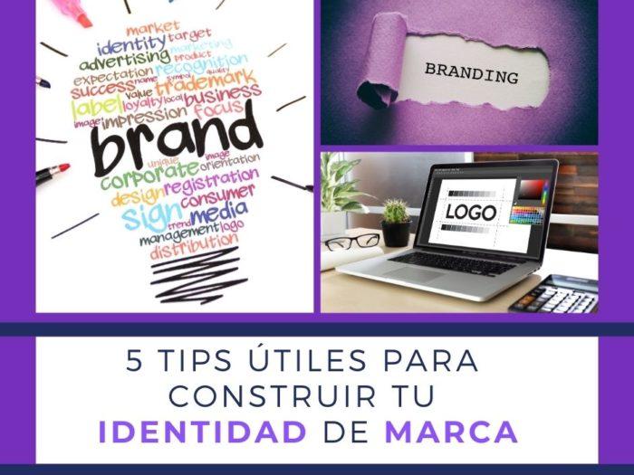 Consejos para construir tu identidad de marca